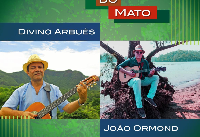 """Divino Arbués e João Ormond lançam o álbum """"Cantos do Mato"""" nesta sexta-feira"""